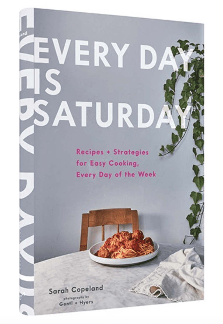 Every Day is Saturday Cookbook by Sarah Copeland